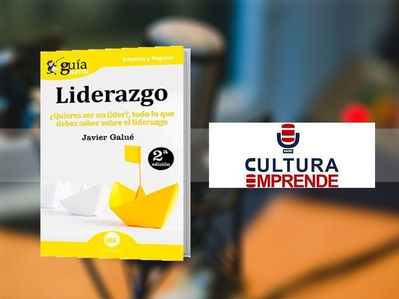 El GuíaBurros: Liderazgo y su autor, Javier Galué, en «Cultura Emprende», en Radio Intereconomía